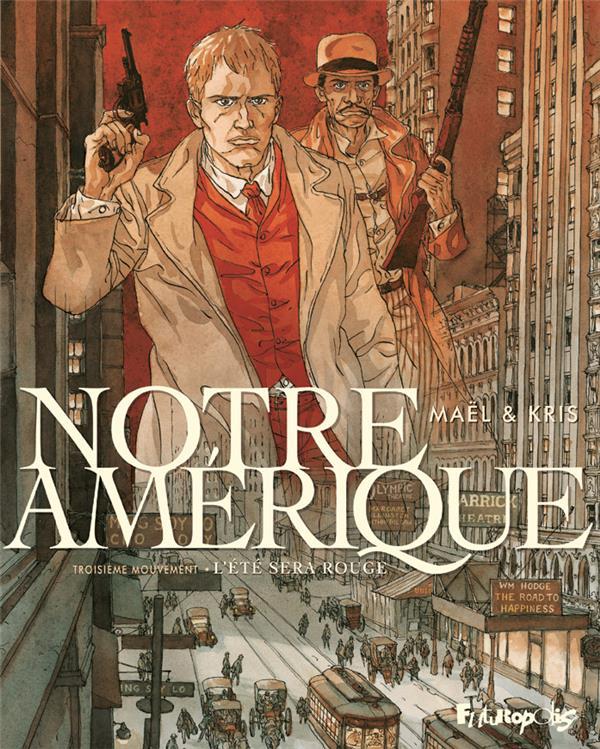 NOTRE AMERIQUE (TOME 3-L-ETE SERA ROUGE) KRIS/MAEL