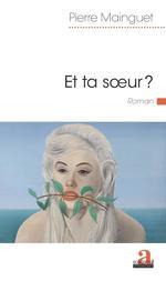 Vente EBooks : Et ta soeur?  - Pierre Mainguet