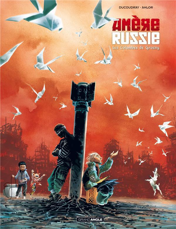 Amère Russie T.2 ; les colombes de Grozny
