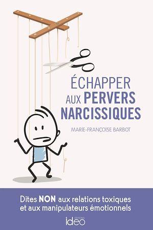 Echapper aux pervers narcissiques