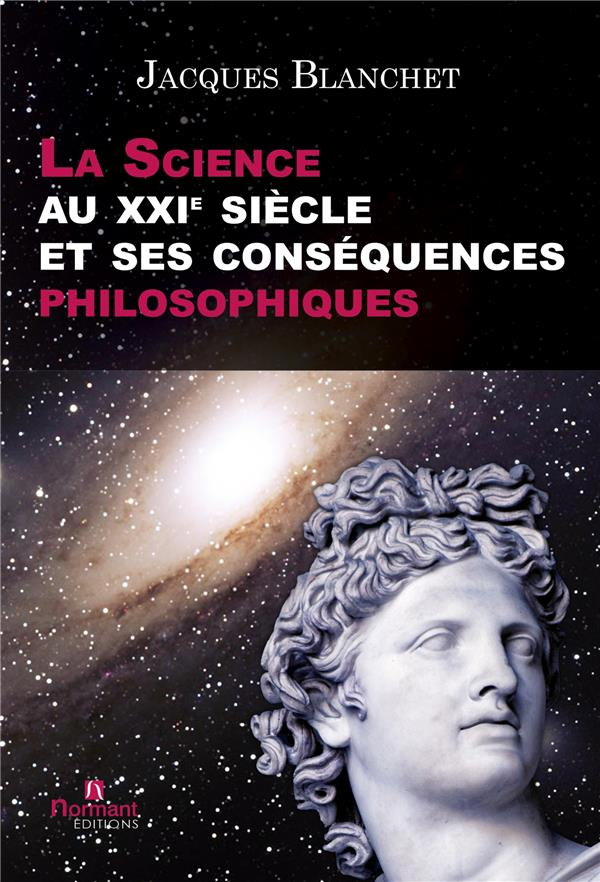 La science au XXIe siècle et ses conséquences philosophiques