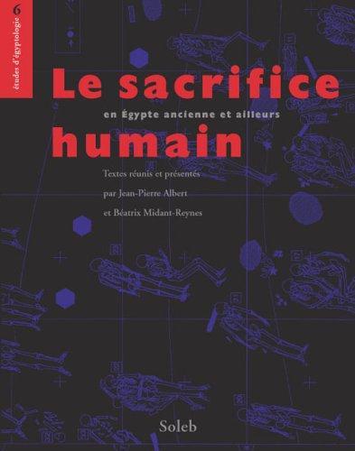 Le sacrifice humain en Egypte ancienne et ailleurs