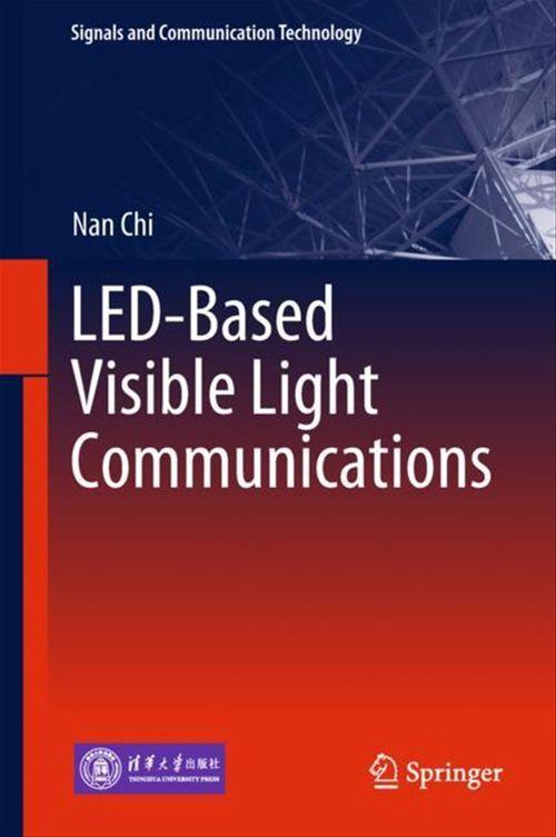 LED-Based Visible Light Communications  - Nan Chi
