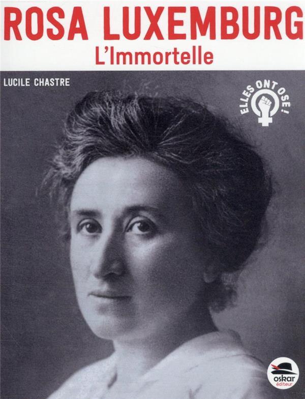 Rosa Luxemburg : l'immortelle