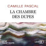 Vente AudioBook : La Chambre des dupes  - Camille PASCAL