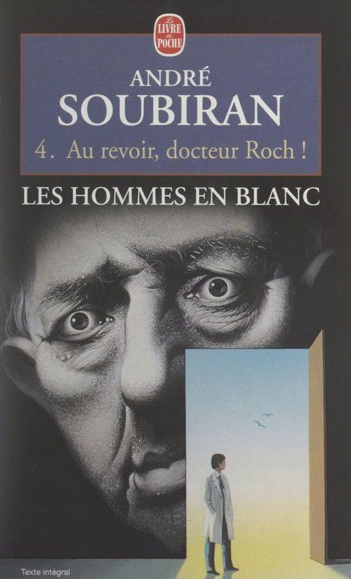 Les hommes en blanc (4). Au revoir, docteur Roch !