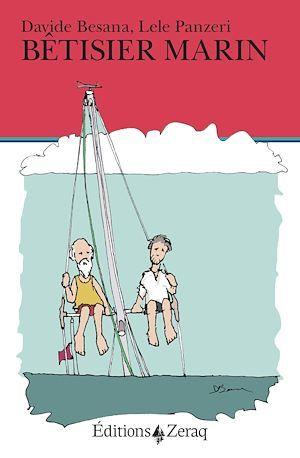 Bêtisier marin ; cent extraordinaires bévues en voilier