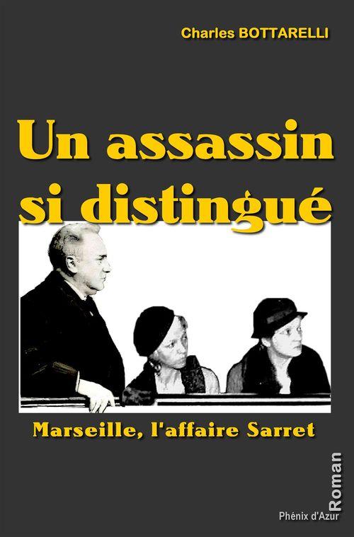 Un assassin si distingué ; Marseille, l'affaire Sarret