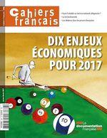 Vente Livre Numérique : Cahiers français : Dix enjeux économiques pour 2017 - n°396  - La Documentation française