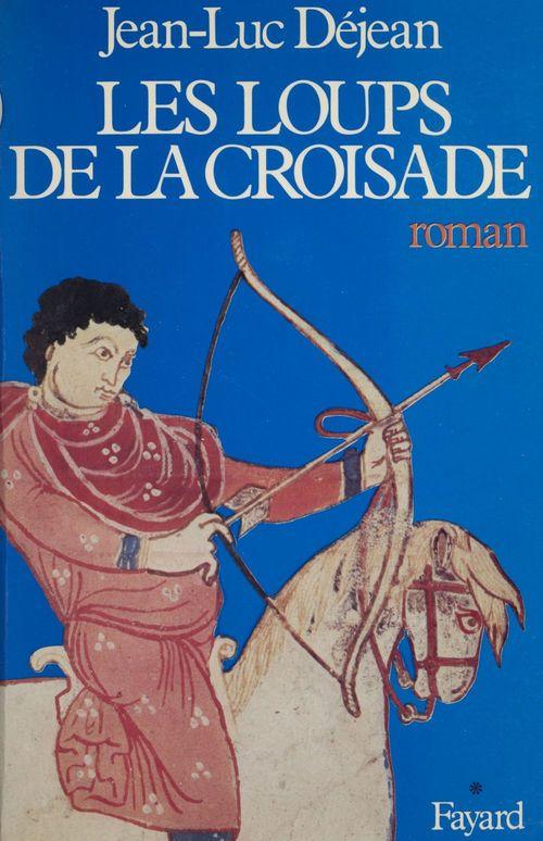 Les Loups de la croisade