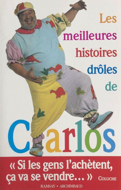 Les meilleures histoires drôles de Carlos