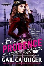 The Prudence  - Gail Carriger