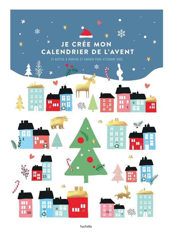 Je crée mon calendrier de l'avent ; 24 boîtes à monter et garnir pour attendre Noël