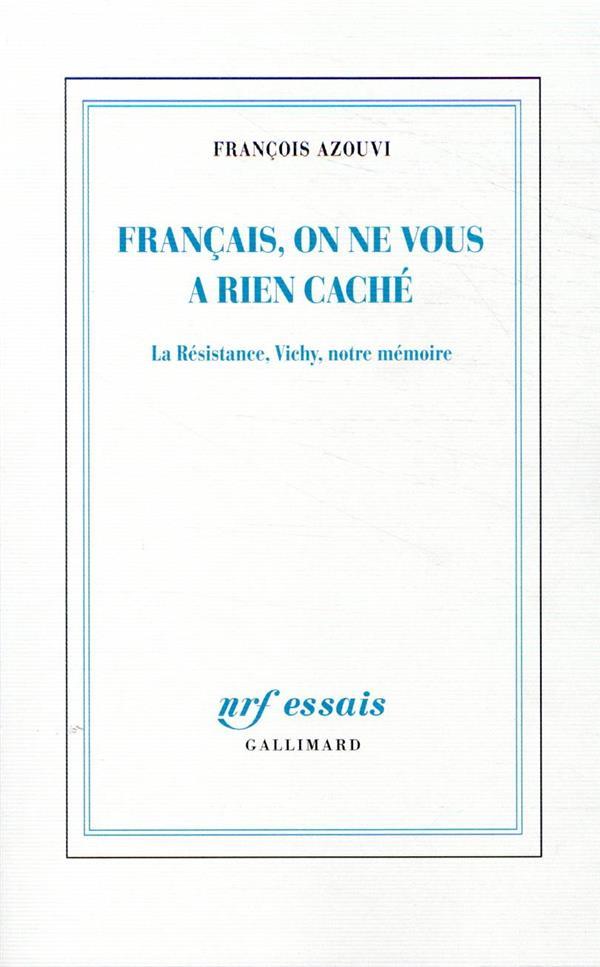 Français, on ne vous a rien caché ; la Résistance, Vichy, notre mémoire