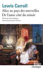 Couverture de Les Aventures D'Alice Au Pays Des Merveilles - Ce Qu'Alice Trouva De L'Autre Cote Du Miroir