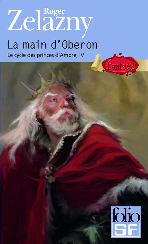 le cycle des princes d'Ambre t.4 ; la main d'oberon