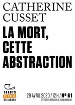Vente EBooks : Tracts de Crise (N°61) - La Mort, cette abstraction  - Catherine Cusset