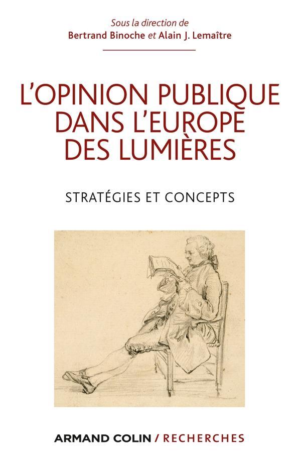 L'opinion publique dans l'Europe des Lumières ; stratégies et concepts