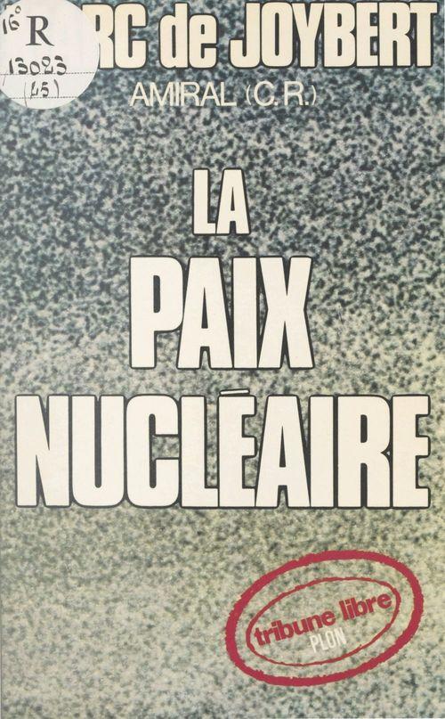 La paix nucléaire  - Marc de Joybert