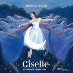 Giselle  - Pierre Coran - Natalie Dessay - Olivier Desvaux - Pierre Coran