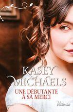 Vente EBooks : Une débutante à sa merci  - Kasey Michaels