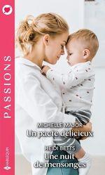 Vente EBooks : Un pacte délicieux ; une nuit de mensonges  - Heidi Betts - Michelle Major