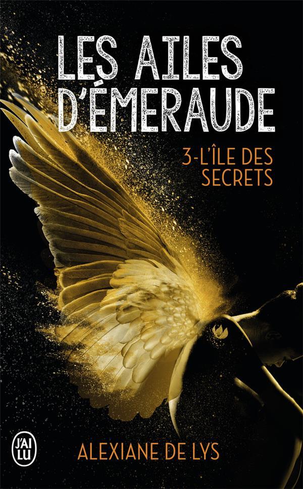 Les ailes d'émeraude T.3 ; l'île aux secrets