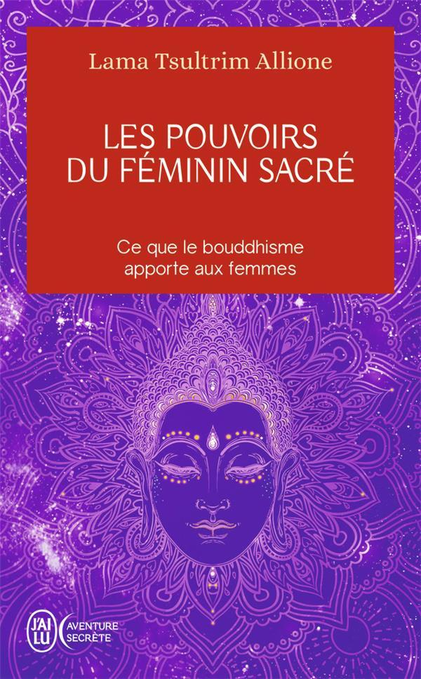 Les pouvoirs du féminin sacré : ce que le bouddhisme apporte aux femmes