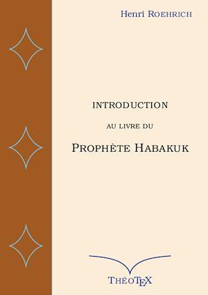 Introduction au livre du prophète Habakuk