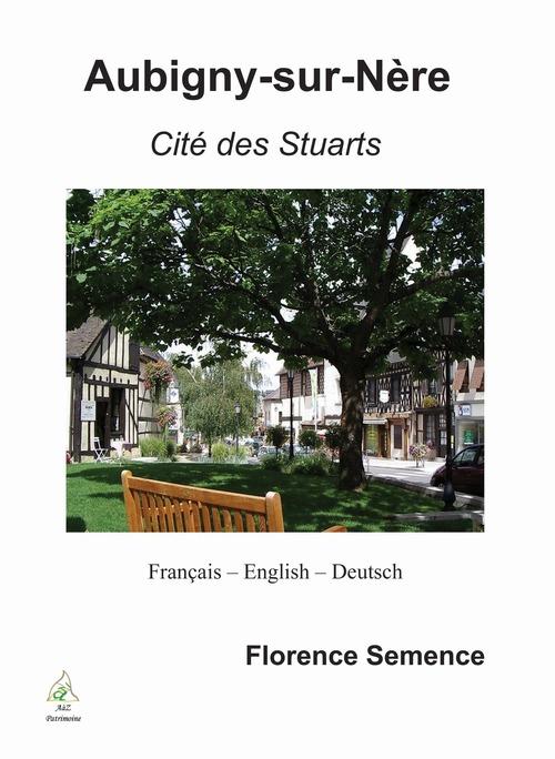 Aubigny-sur-Nère ; cité des Stuarts