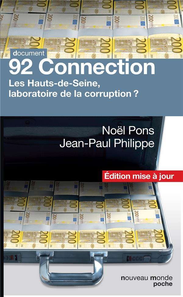 92 connection - les hauts-de-seine, laboratoire de la corruption ?