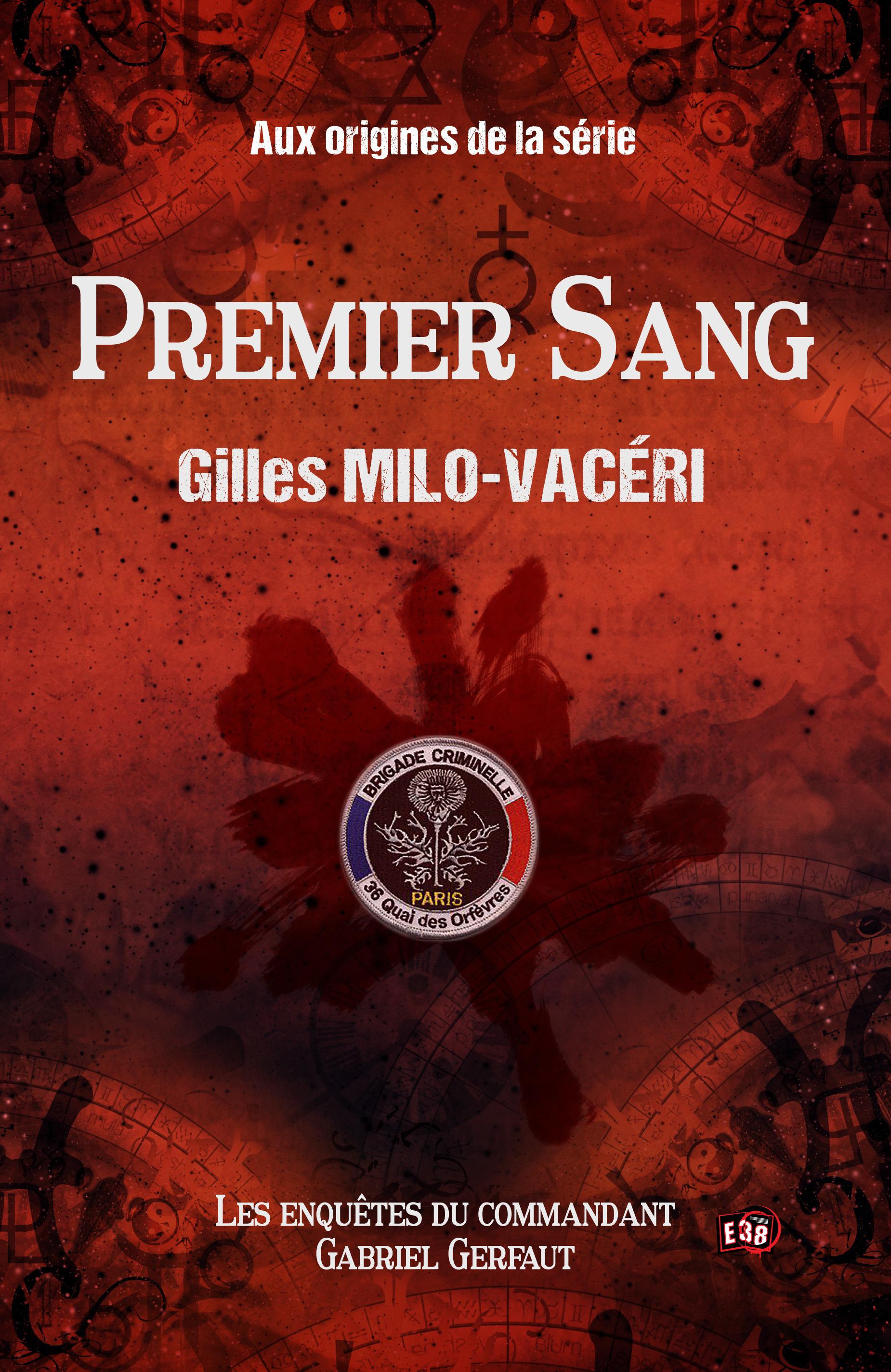 Premier sang  - Gilles Milo-Vacéri