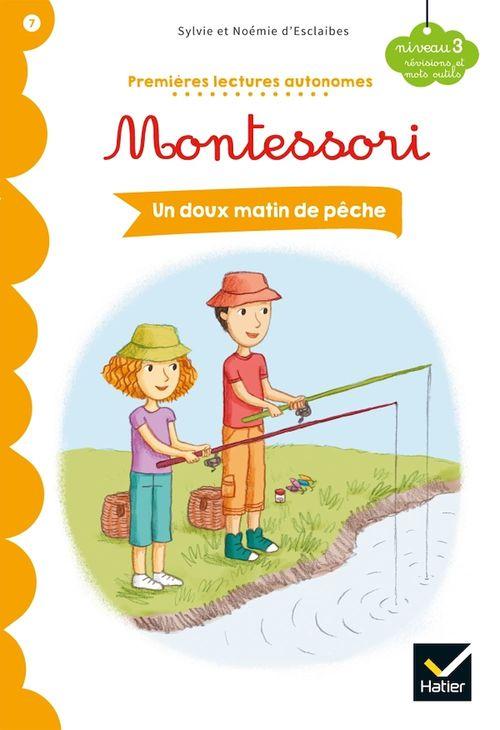 Premières lectures autonomes Montessori t.7 ; un doux matin de pêche
