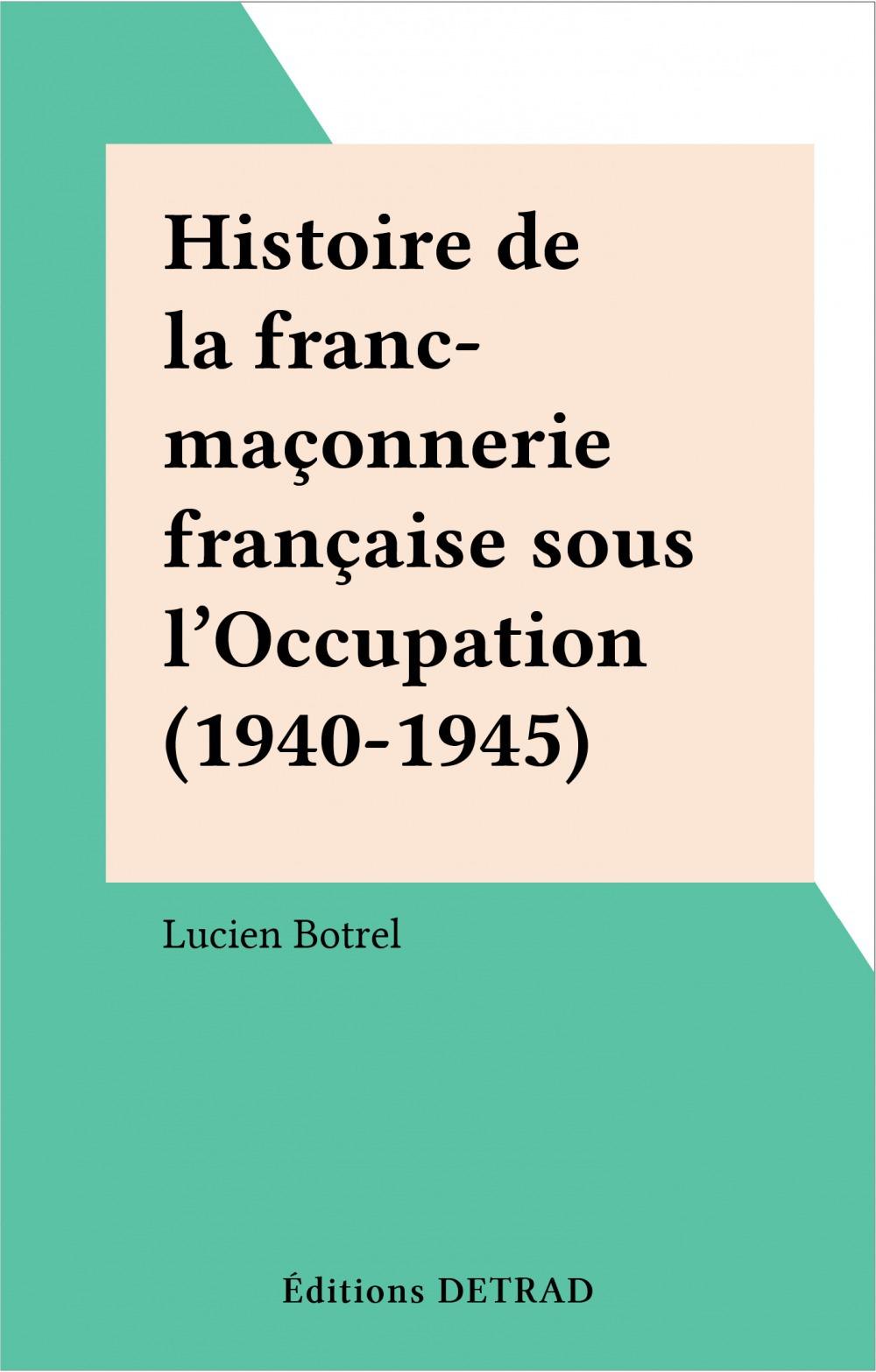 Histoire de la franc-maçonnerie française sous l'Occupation (1940-1945)