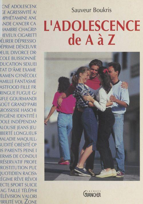 L'adolescence de a a z