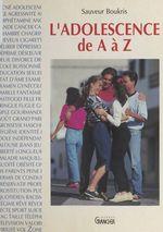 Vente Livre Numérique : L'adolescence de A à Z  - Sauveur BOUKRIS