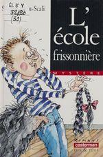 Vente Livre Numérique : L'École frissonnière  - Sarah Cohen-Scali