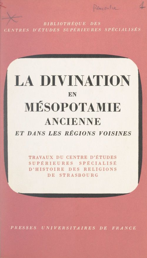 La divination en Mésopotamie ancienne et dans les régions voisines