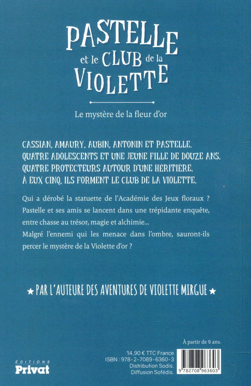Pastelle et le club de la violette T.1 ; le mystère de la fleur d'or