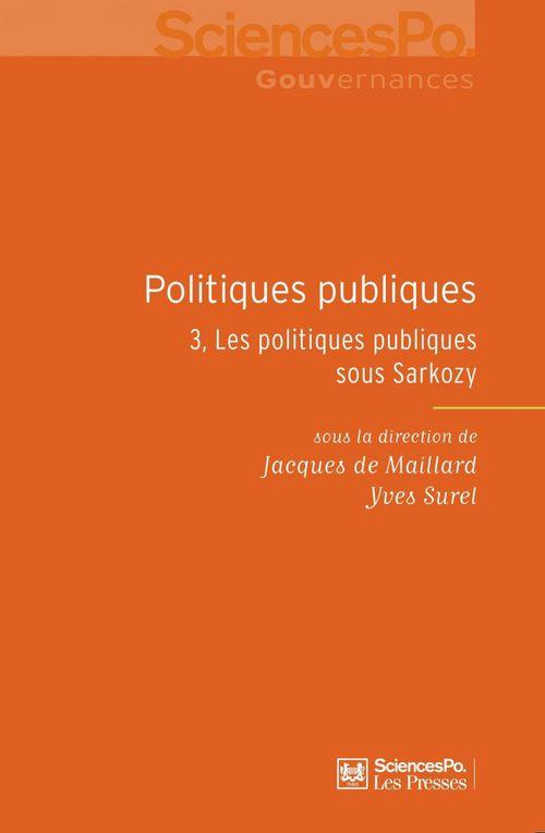 Politiques publiques t.3 ; les politiques publiques sous Sarkozy