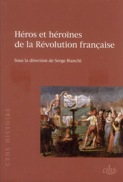 Heros et heroines de la revolution francaise
