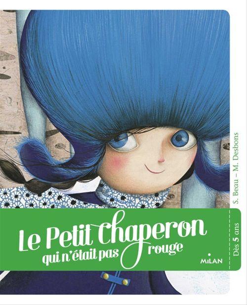 Vente EBooks : Le petit chaperon qui n'était pas rouge  - Sandrine Beau
