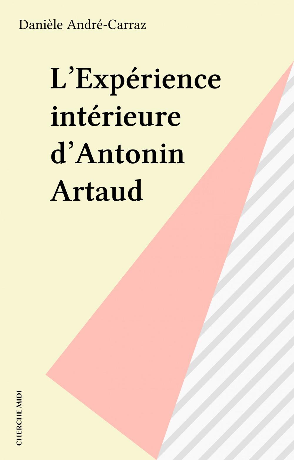 L'Expérience intérieure d'Antonin Artaud
