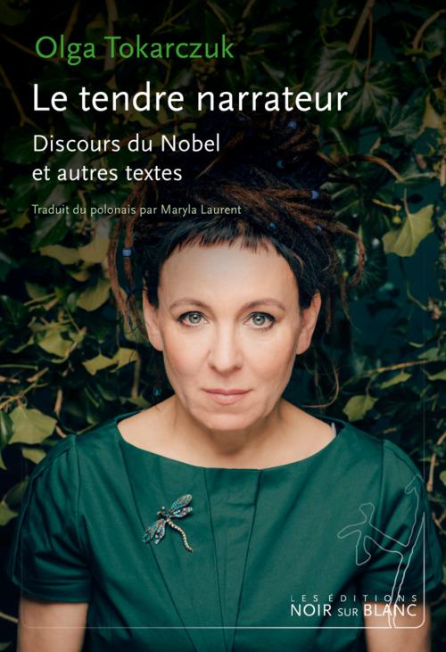 Le tendre narrateur ; conférence du Nobel