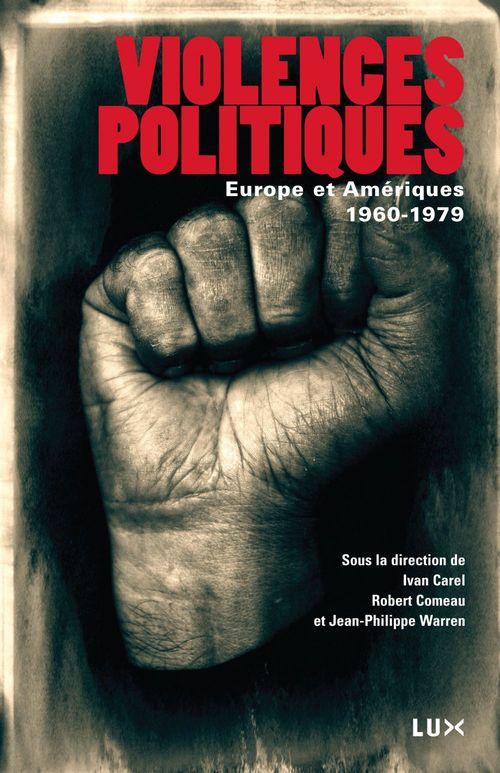 Violences politiques ; Europe et Amériques, 1960-1979