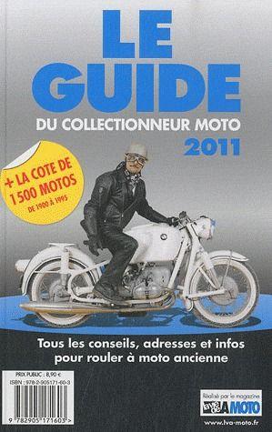 Le guide du collectionneur moto (édition 2011)