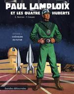 Couverture de Paul lamploix et les quatre huberts t.1 ; chômeurs du futur