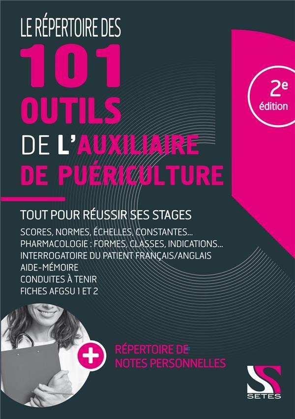 Le répertoire des 101 outils de l'auxiliaire de puériculture ; réussir tous les stages (2e édition)