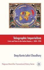 Telegraphic Imperialism  - Deep Kanta Lahiri Choudhury