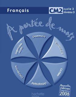 A Portee De Mots; Francais ; Cm2 ; Cycle 3, Niveau 3 ; Guide Pedagogique